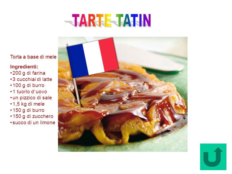 TARTE TATIN Torta a base di mele Ingredienti: 200 g di farina