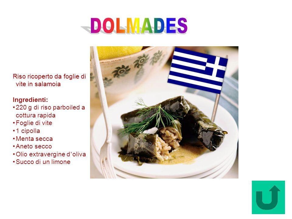 DOLMADES Riso ricoperto da foglie di vite in salamoia Ingredienti: