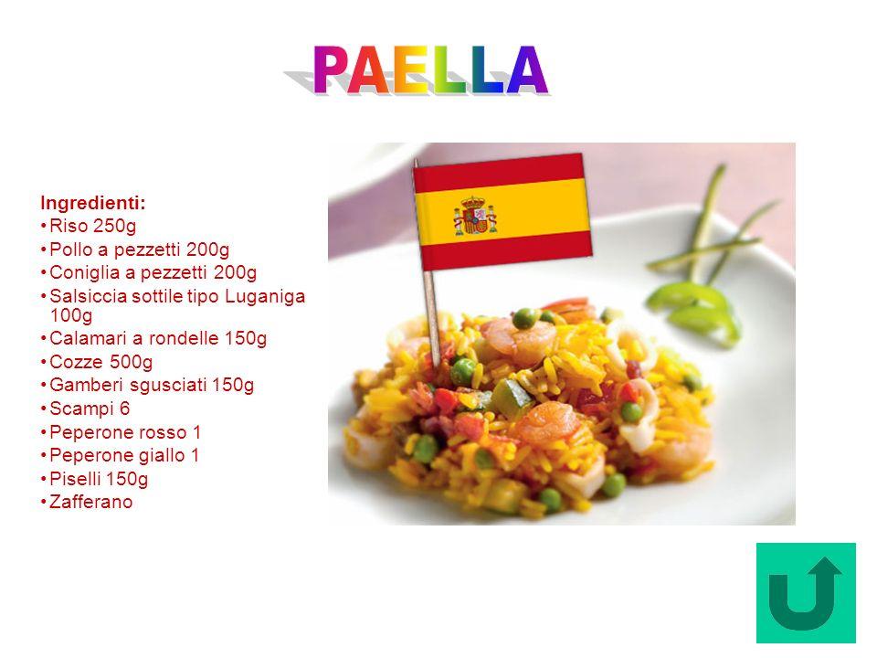 PAELLA Ingredienti: Riso 250g Pollo a pezzetti 200g