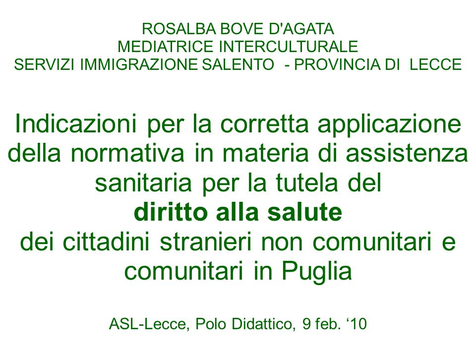 ROSALBA BOVE D AGATA MEDIATRICE INTERCULTURALE. SERVIZI IMMIGRAZIONE SALENTO - PROVINCIA DI LECCE.