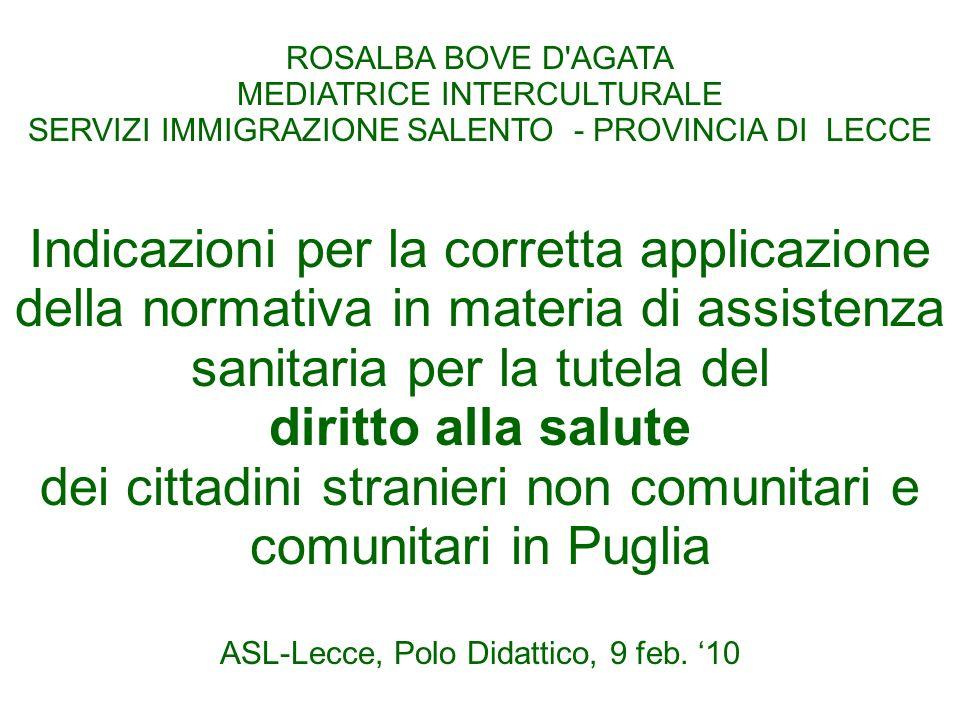 ROSALBA BOVE D AGATAMEDIATRICE INTERCULTURALE. SERVIZI IMMIGRAZIONE SALENTO - PROVINCIA DI LECCE.