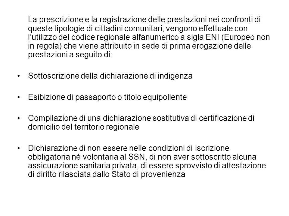 La prescrizione e la registrazione delle prestazioni nei confronti di queste tipologie di cittadini comunitari, vengono effettuate con l'utilizzo del codice regionale alfanumerico a sigla ENI (Europeo non in regola) che viene attribuito in sede di prima erogazione delle prestazioni a seguito di: