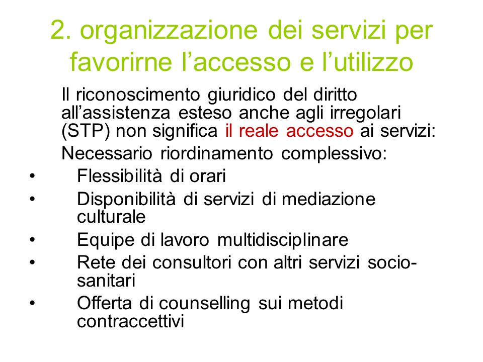 2. organizzazione dei servizi per favorirne l'accesso e l'utilizzo