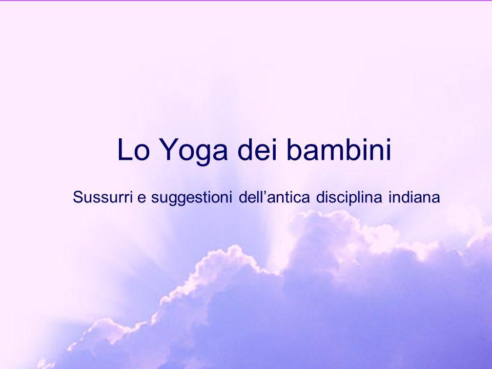 Lo Yoga dei bambini Sussurri e suggestioni dell'antica disciplina indiana