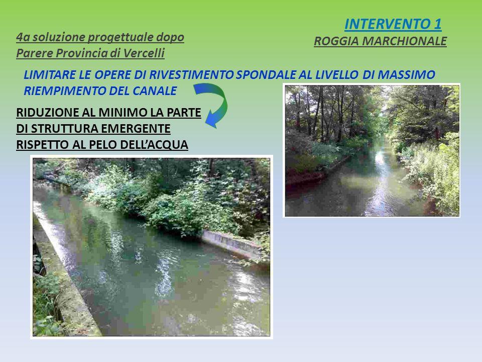 INTERVENTO 1 4a soluzione progettuale dopo Parere Provincia di Vercelli. ROGGIA MARCHIONALE.