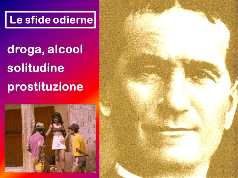 Le sfide odierne droga, alcool solitudine prostituzione