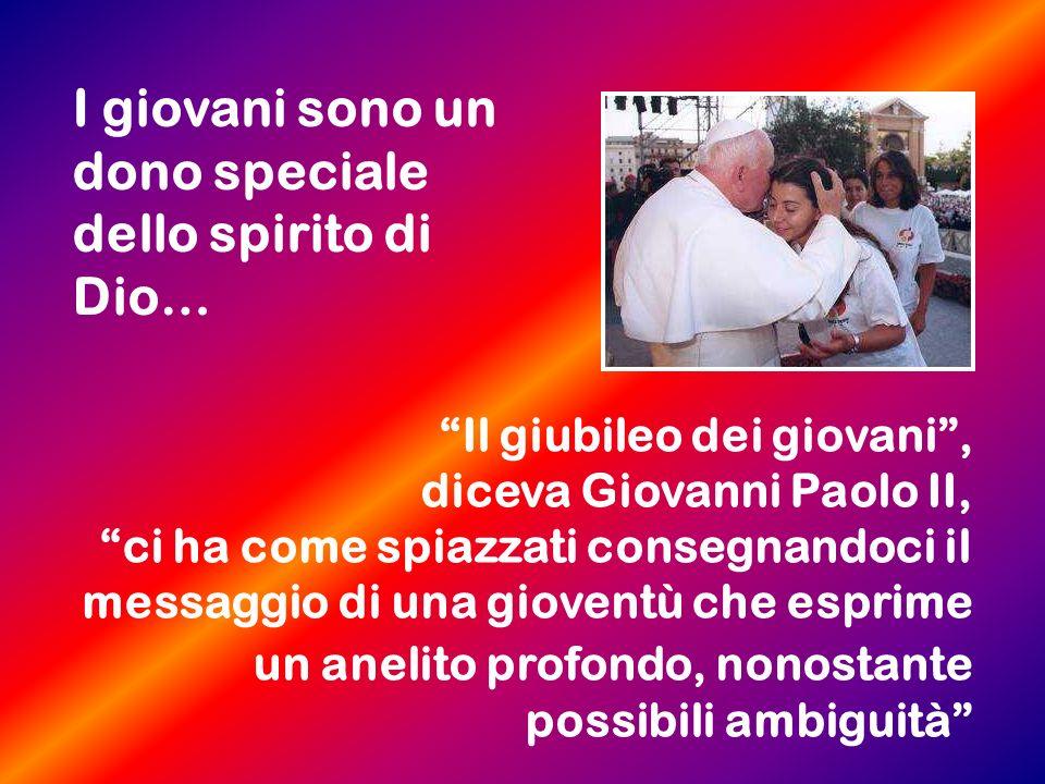 I giovani sono un dono speciale dello spirito di Dio…