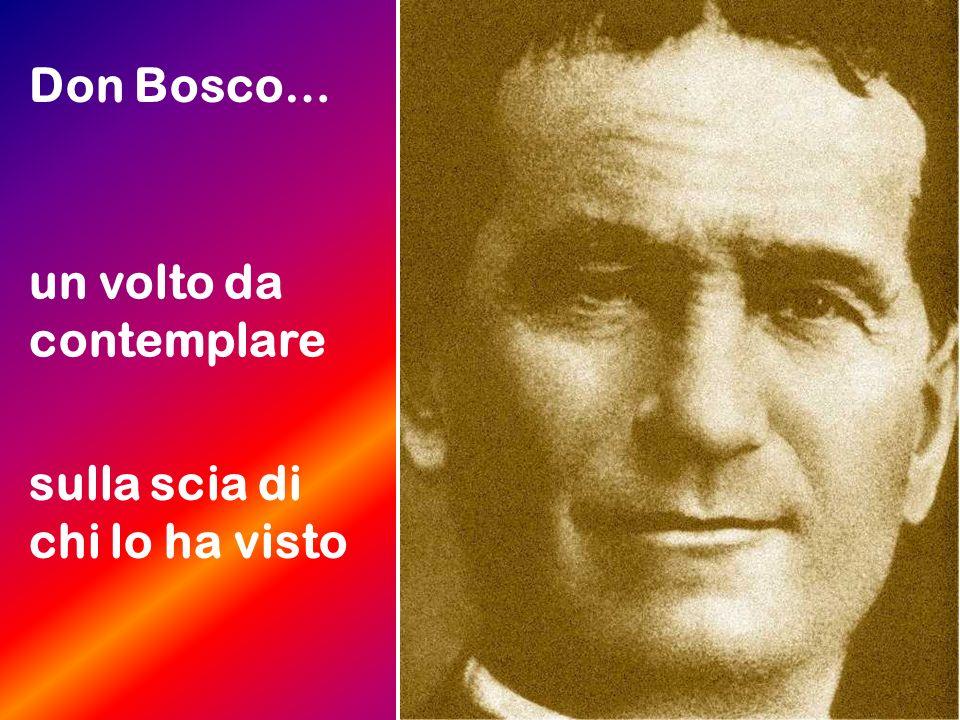 Don Bosco… un volto da contemplare sulla scia di chi lo ha visto