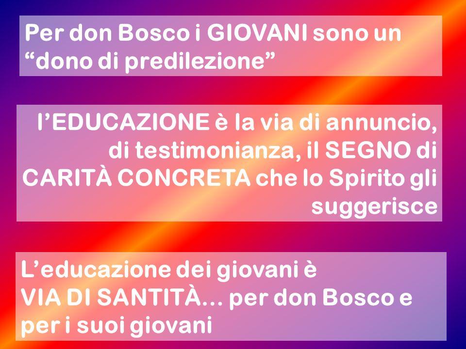 Per don Bosco i GIOVANI sono un dono di predilezione