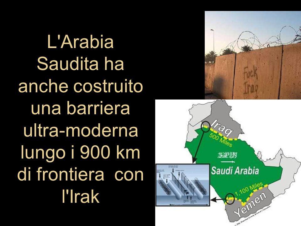 L Arabia Saudita ha anche costruito una barriera ultra-moderna lungo i 900 km di frontiera con l Irak