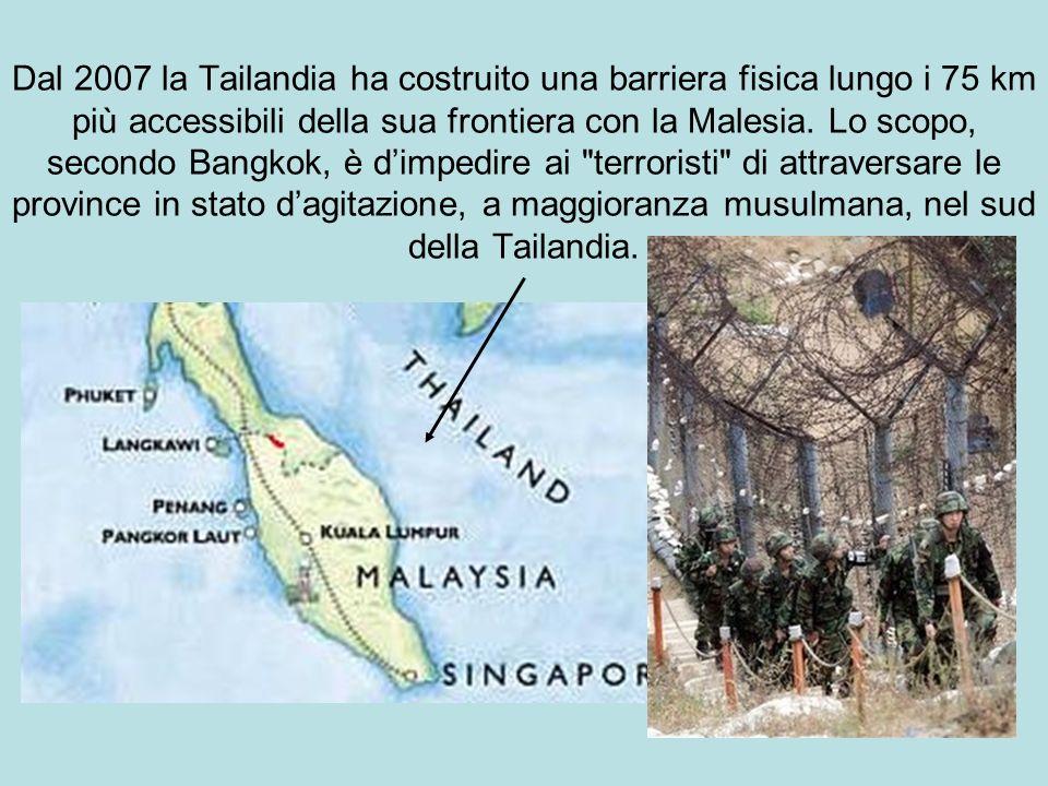 Dal 2007 la Tailandia ha costruito una barriera fisica lungo i 75 km più accessibili della sua frontiera con la Malesia.