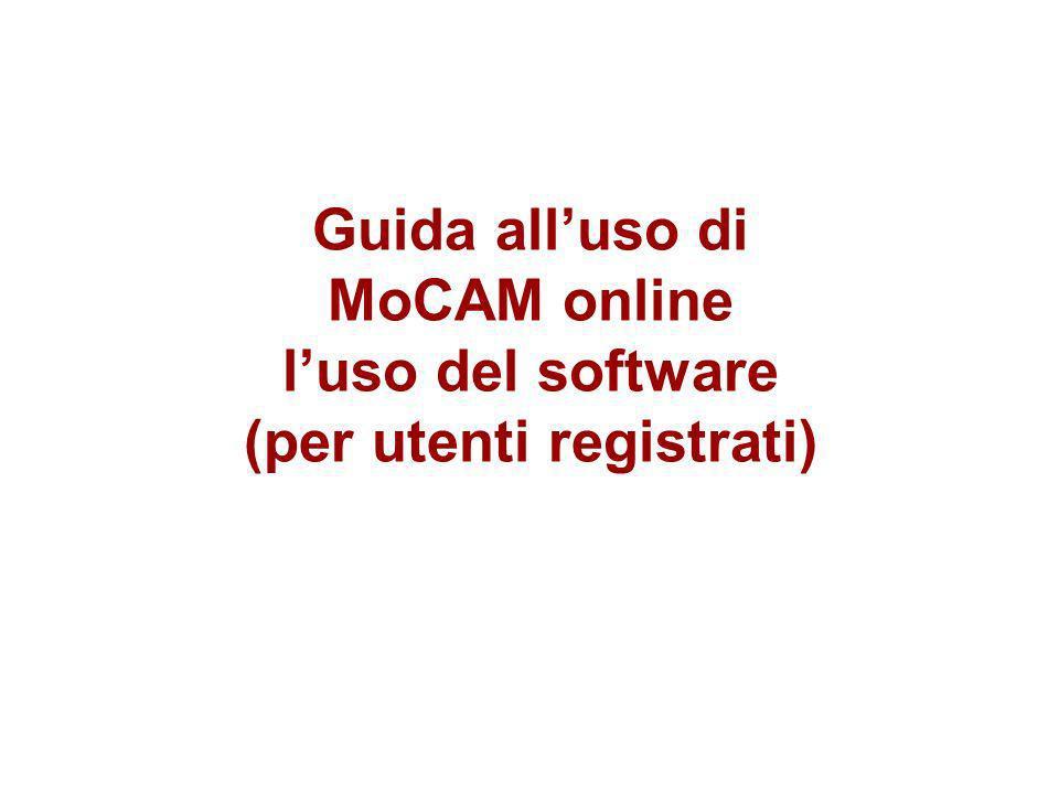 Guida all'uso di MoCAM online l'uso del software (per utenti registrati)