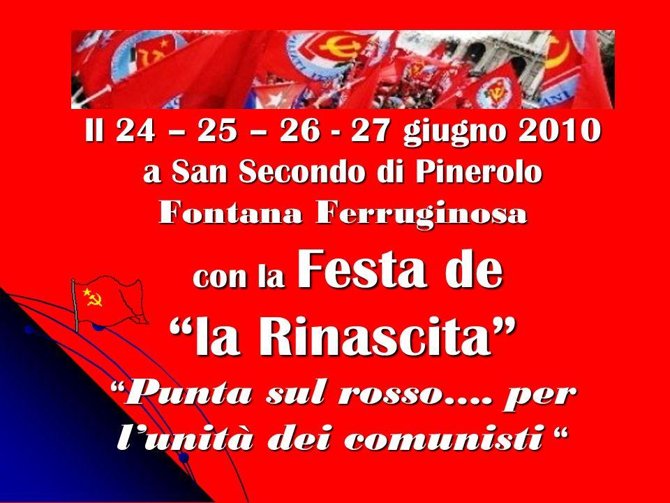 Il 24 – 25 – 26 - 27 giugno 2010 a San Secondo di Pinerolo Fontana Ferruginosa con la Festa de la Rinascita Punta sul rosso….