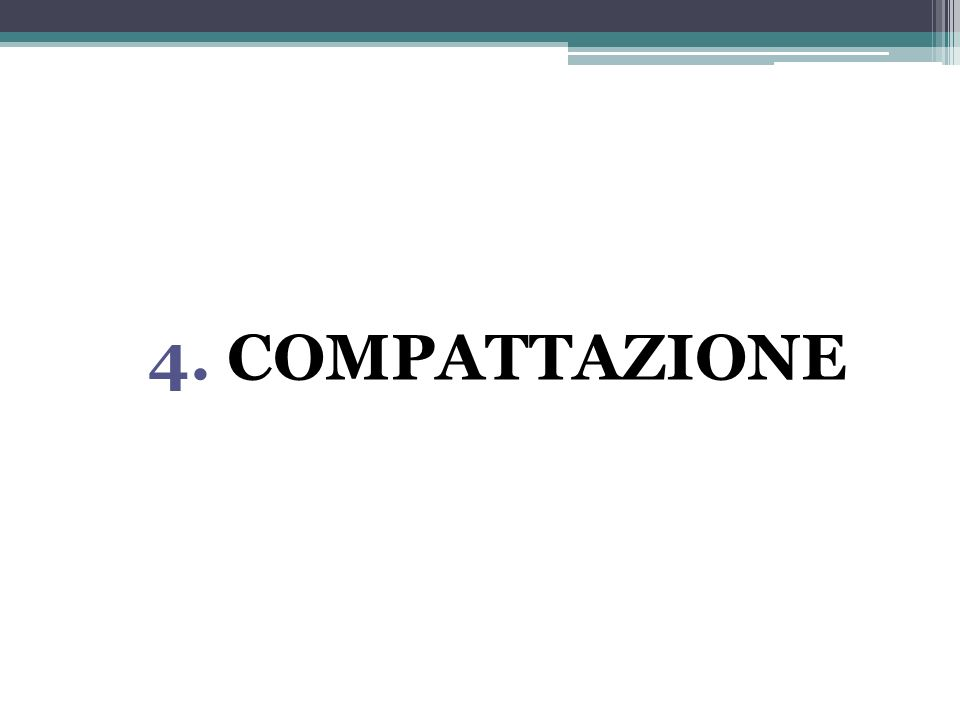 4. COMPATTAZIONE