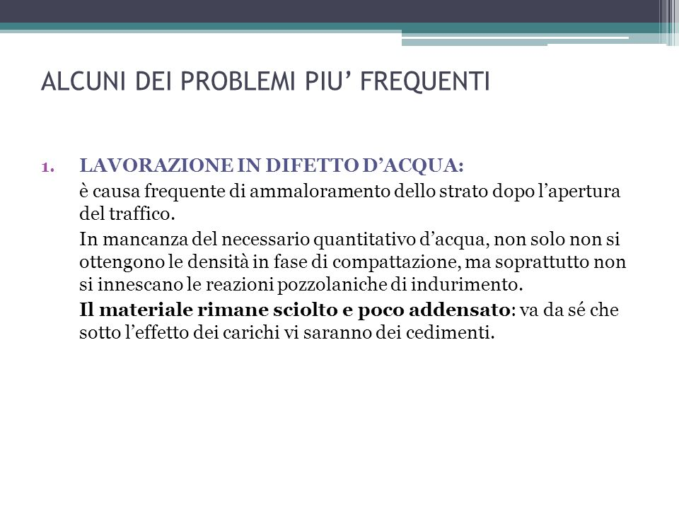 ALCUNI DEI PROBLEMI PIU' FREQUENTI