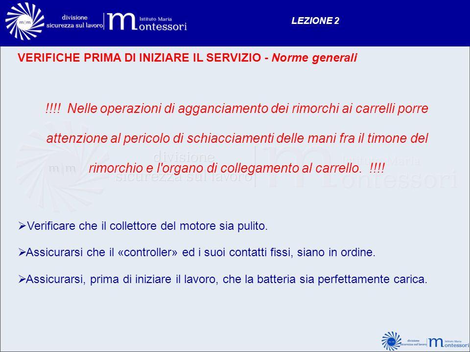LEZIONE 2 VERIFICHE PRIMA DI INIZIARE IL SERVIZIO - Norme generali.