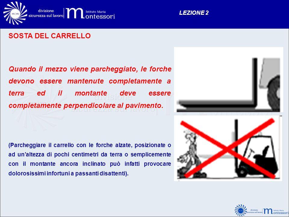 LEZIONE 2 SOSTA DEL CARRELLO.