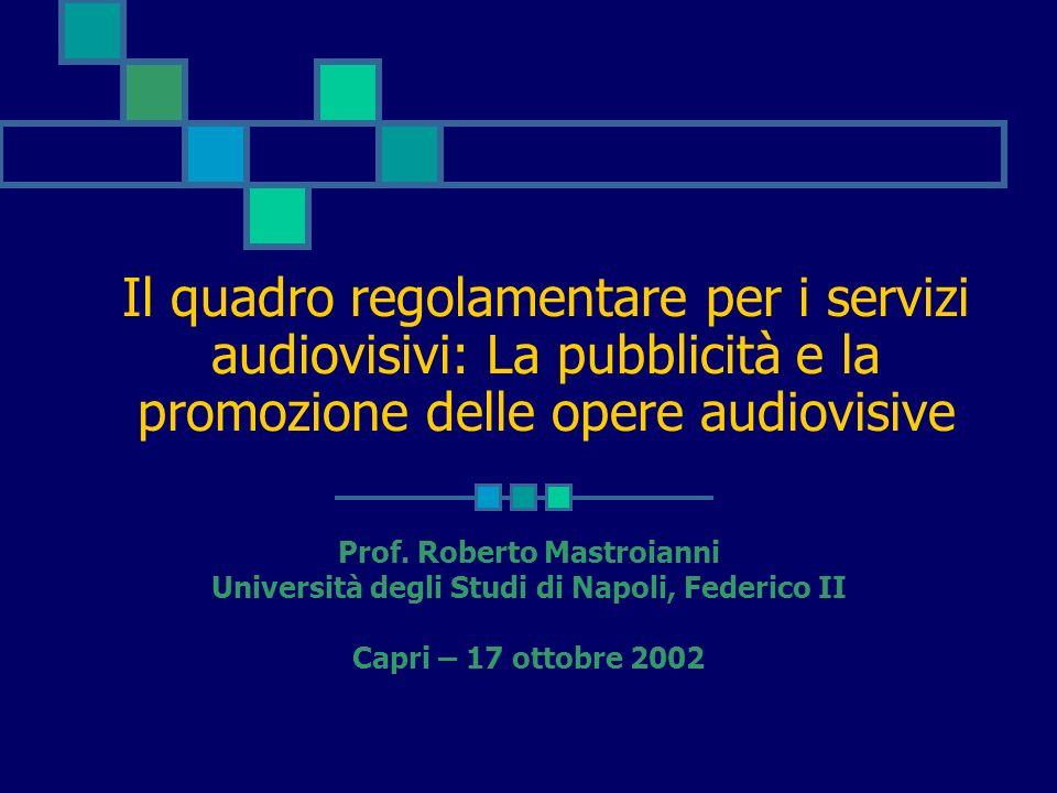Il quadro regolamentare per i servizi audiovisivi: La pubblicità e la promozione delle opere audiovisive