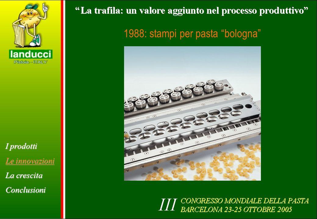 1988: stampi per pasta bologna