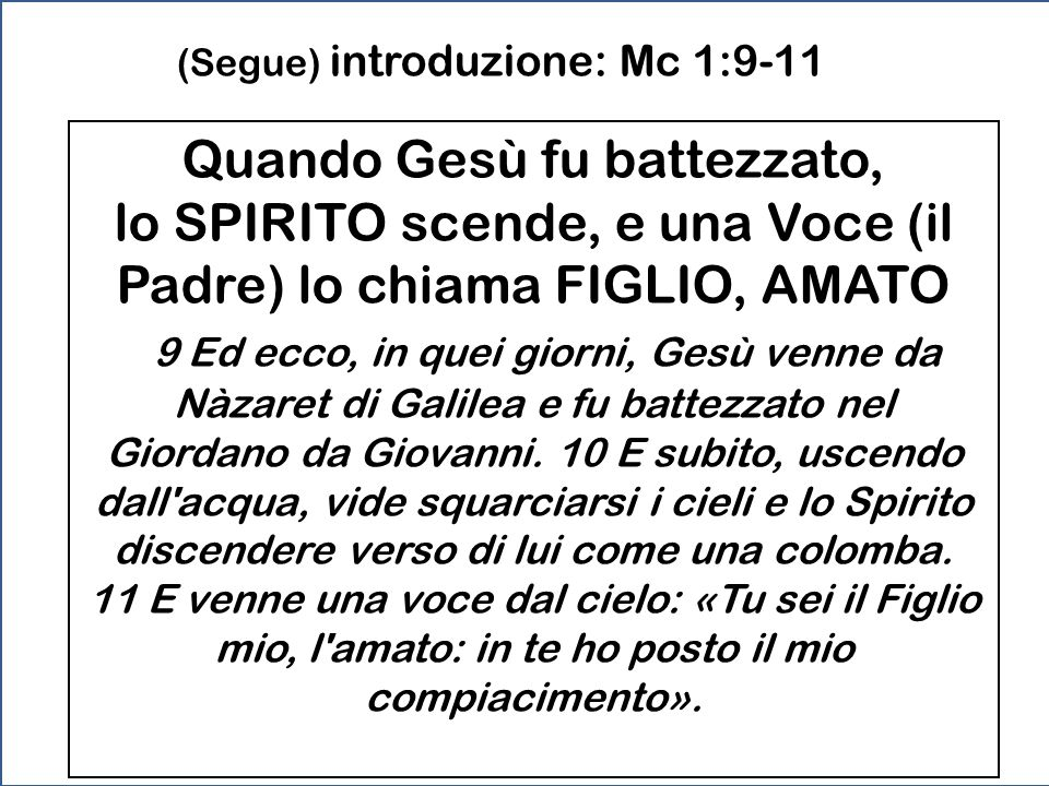 (Segue) introduzione: Mc 1:9-11