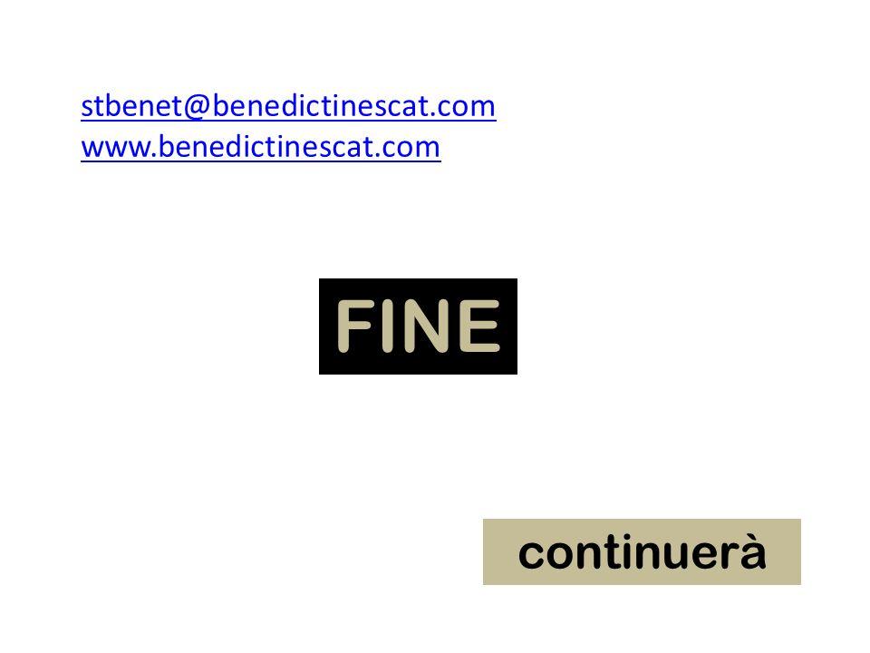 stbenet@benedictinescat.com www.benedictinescat.com FINE continuerà