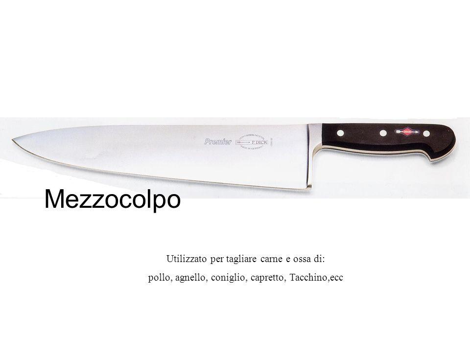 Mezzocolpo Utilizzato per tagliare carne e ossa di: