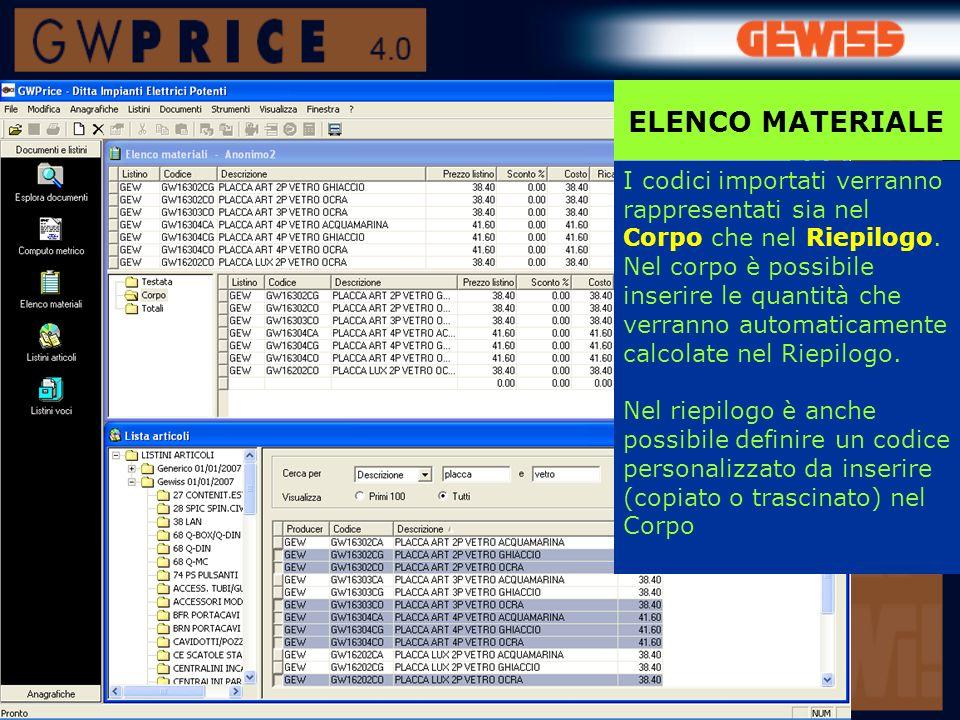 ELENCO MATERIALE I codici importati verranno rappresentati sia nel Corpo che nel Riepilogo.
