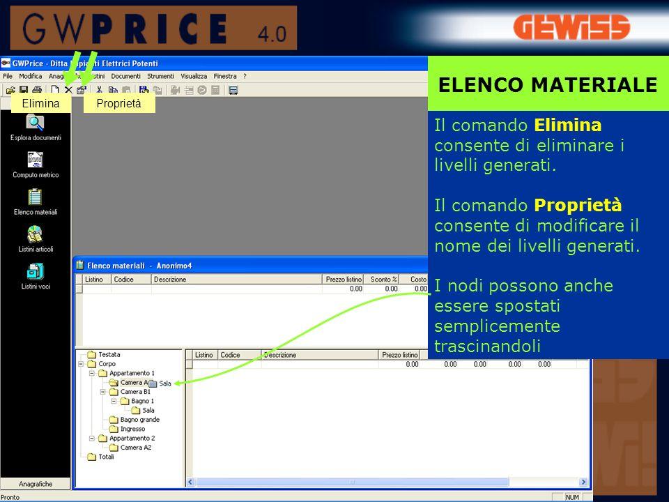 ELENCO MATERIALE Elimina. Proprietà. Il comando Elimina consente di eliminare i livelli generati.