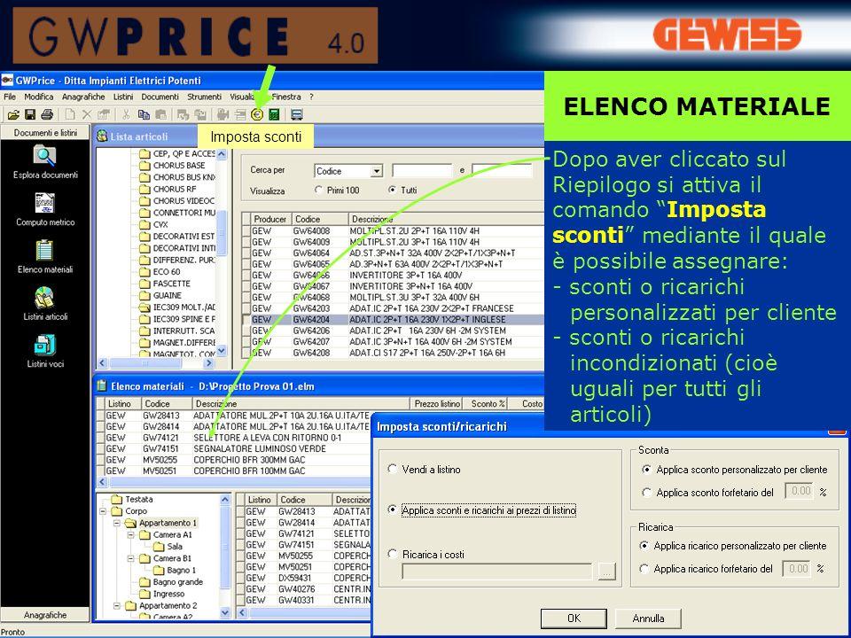 ELENCO MATERIALE Imposta sconti. Dopo aver cliccato sul Riepilogo si attiva il comando Imposta sconti mediante il quale è possibile assegnare: