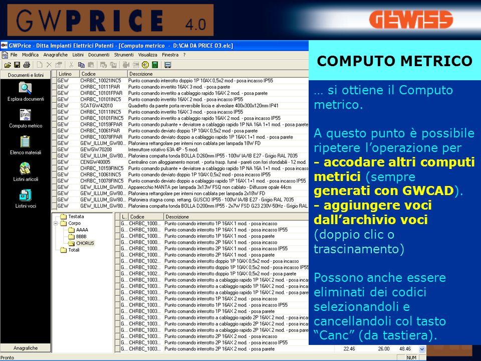 COMPUTO METRICO … si ottiene il Computo metrico.