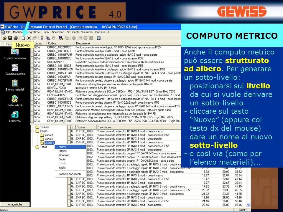 COMPUTO METRICO Nuovo. Anche il computo metrico può essere strutturato ad albero. Per generare un sotto-livello: