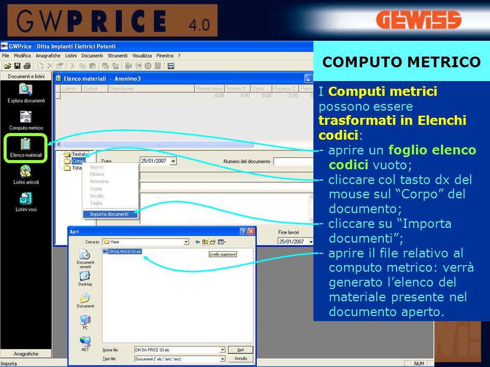 COMPUTO METRICO I Computi metrici possono essere trasformati in Elenchi codici: - aprire un foglio elenco codici vuoto;