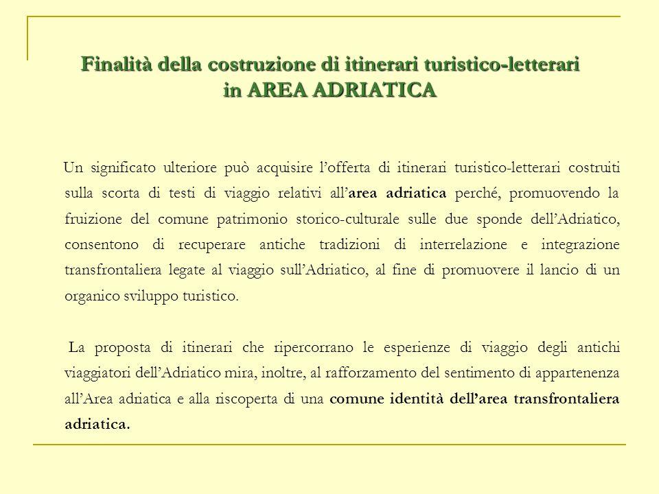 Finalità della costruzione di itinerari turistico-letterari in AREA ADRIATICA