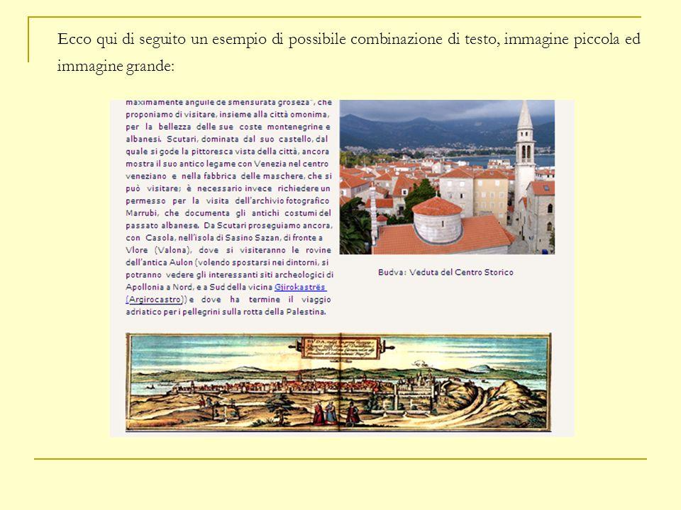 Ecco qui di seguito un esempio di possibile combinazione di testo, immagine piccola ed immagine grande: