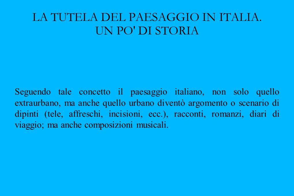LA TUTELA DEL PAESAGGIO IN ITALIA. UN PO DI STORIA