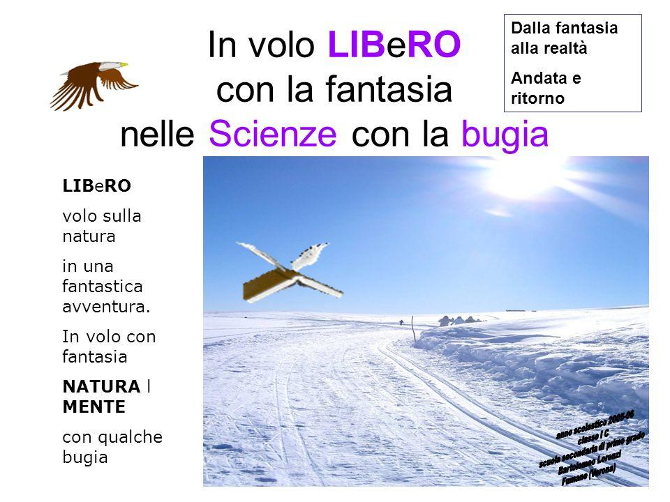 In volo LIBeRO con la fantasia nelle Scienze con la bugia