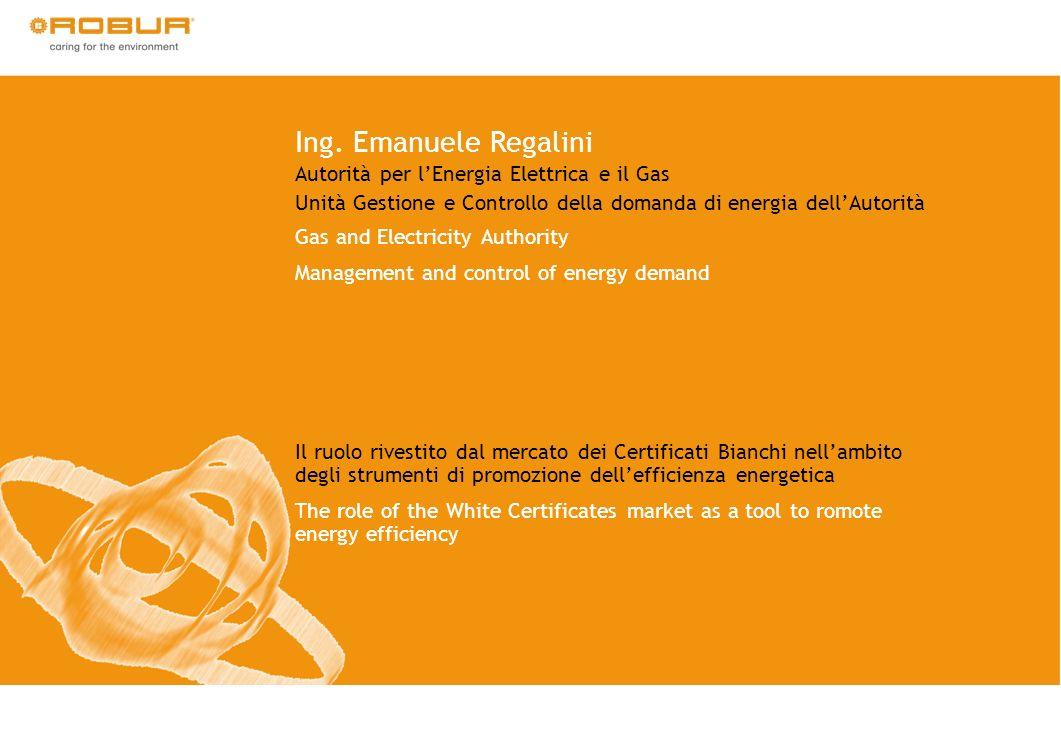 Ing. Emanuele Regalini Autorità per l'Energia Elettrica e il Gas