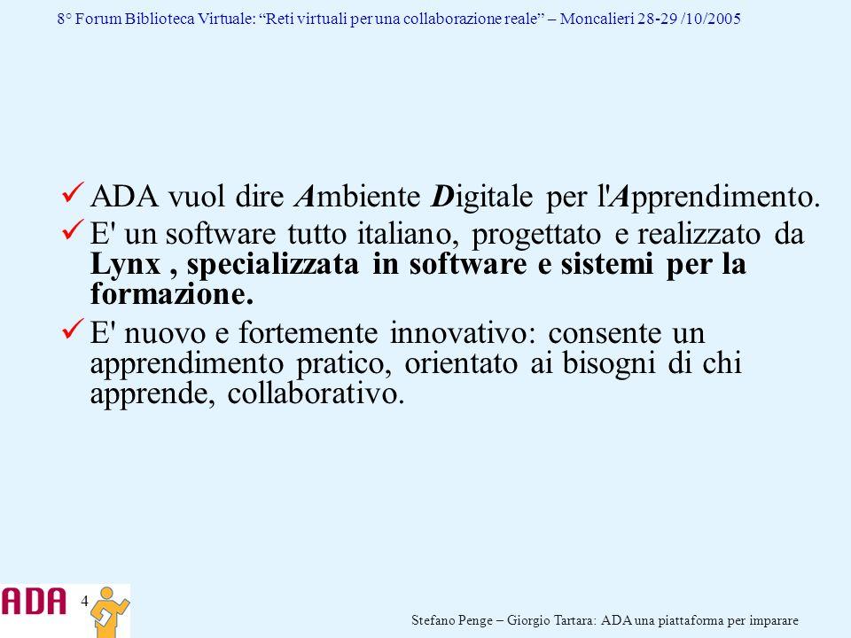 ADA vuol dire Ambiente Digitale per l Apprendimento.