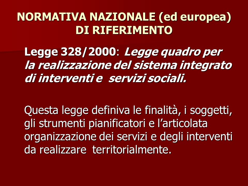 NORMATIVA NAZIONALE (ed europea) DI RIFERIMENTO