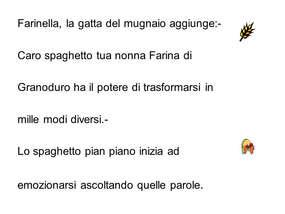 Farinella, la gatta del mugnaio aggiunge:-