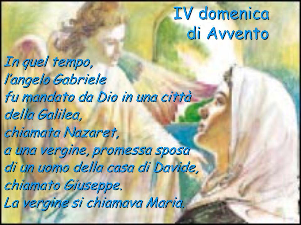 IV domenica di Avvento In quel tempo, l'angelo Gabriele