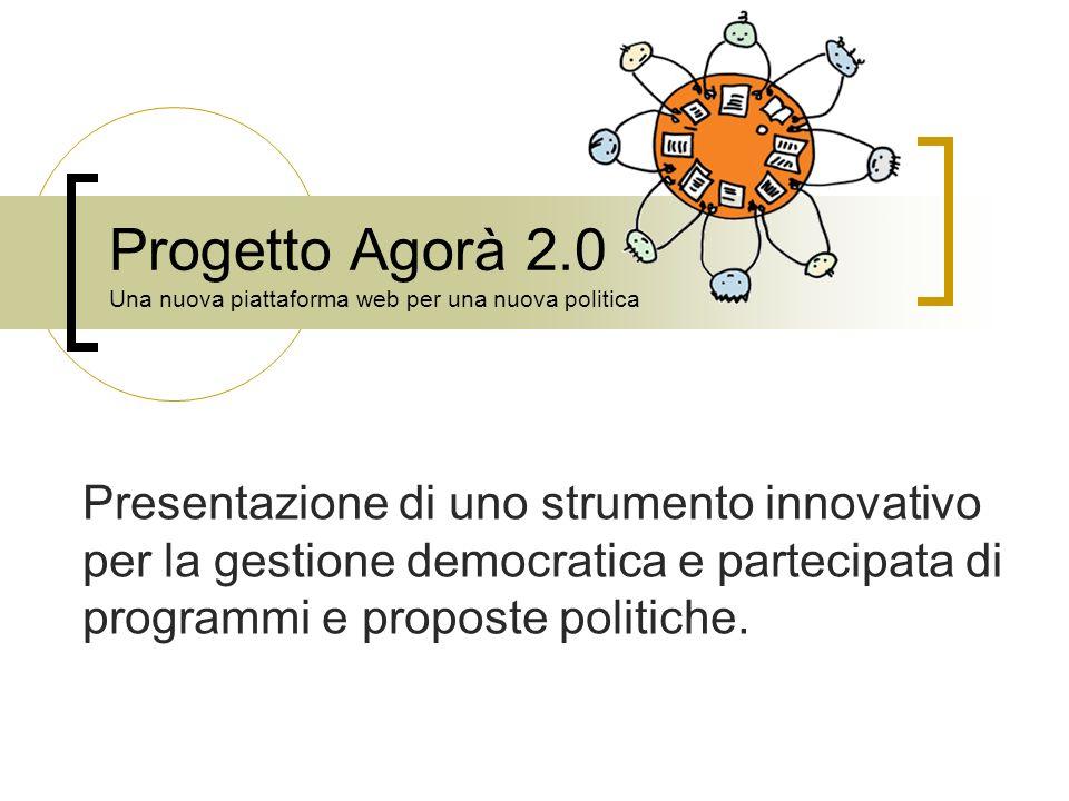 Progetto Agorà 2.0 Una nuova piattaforma web per una nuova politica