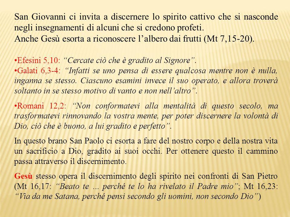 Anche Gesù esorta a riconoscere l'albero dai frutti (Mt 7,15-20).