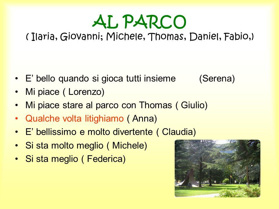 AL PARCO ( Ilaria, Giovanni; Michele, Thomas, Daniel, Fabio,)