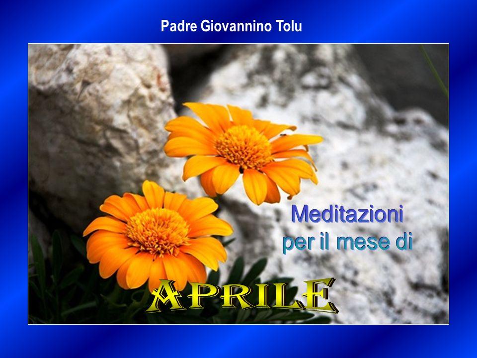 Padre Giovannino Tolu Meditazioni per il mese di APRILE