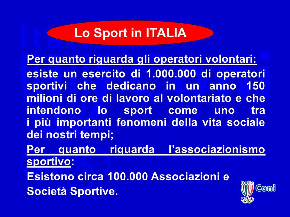 Lo Sport in ITALIA Per quanto riguarda gli operatori volontari: