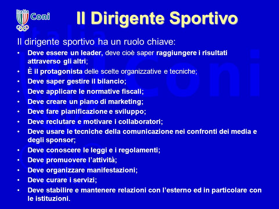 Il Dirigente Sportivo Il dirigente sportivo ha un ruolo chiave: