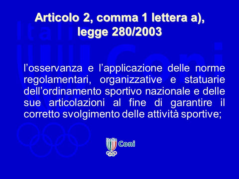 Articolo 2, comma 1 lettera a), legge 280/2003
