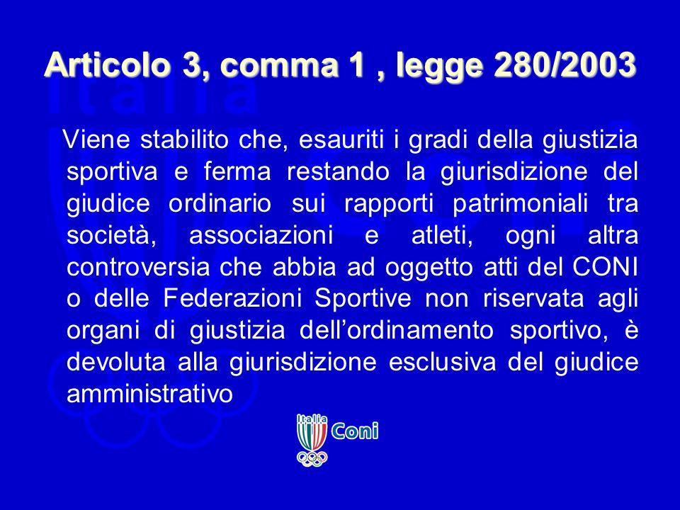 Articolo 3, comma 1 , legge 280/2003