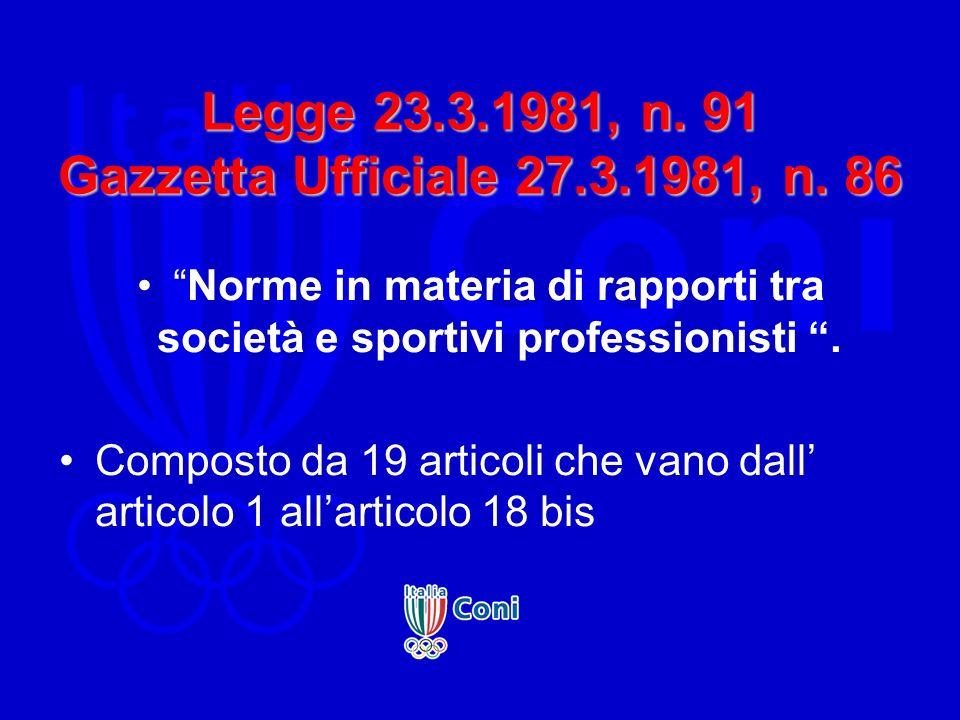 Legge 23.3.1981, n. 91 Gazzetta Ufficiale 27.3.1981, n. 86